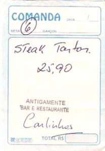 comanda do primeiro pedido de steak tartar, no Antigamente, na rua doi Ouvidor, assinada pelo Carlinhos, 11 de dezembro de 2007