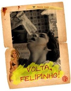 cartaz da campanha VOLTA, FELIPINHO!, de autoria de Lucio Lemos