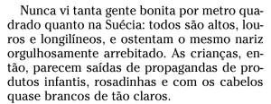 trecho da coluna de Cora Rónai no jornal O GLOBO de 26 de agosto de 2010